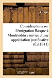 Telecharger Livres Considerations sur l emigration Basque a Montevideo appreciation auteur tribunal de Bayonne (PDF,EPUB,MOBI) gratuits en Francaise