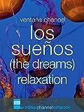 Los Sueños (the dreams) relaxation [OV]