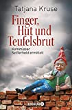 Finger, Hut und Teufelsbrut: Kommissar Seifferheld ermittelt (Die Kommissar-Seifferheld-Reihe)
