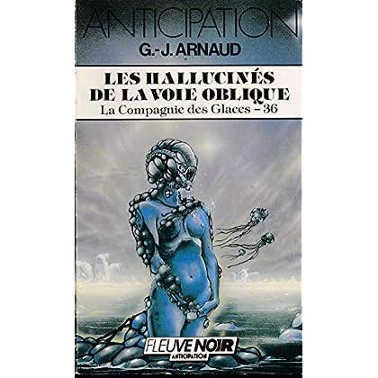 Les Hallucinés de la Voie Oblique - La Compagnie des Glaces - 36