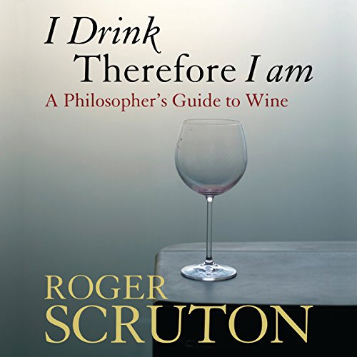 I Drink Therefore I Am: A Philosopher's Guide to Wine Test