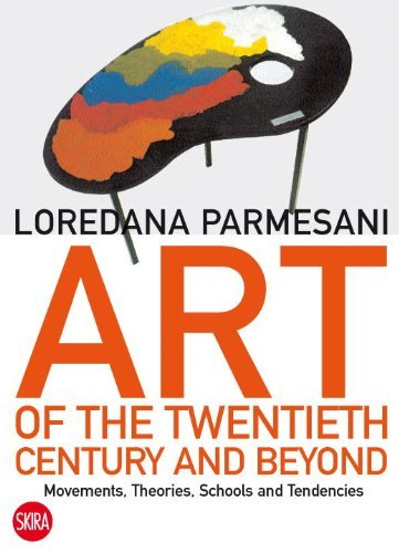 Art of the Twentieth Century and Beyond: Movements, Theories, Schools, and Tendencies by Loredana Parmesani (2012-11-05)