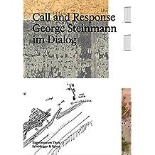 Call and Response: George Steinmann im Dialog