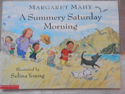 A Summery Saturday Morning by Margaret Mahy (1998-08-01)