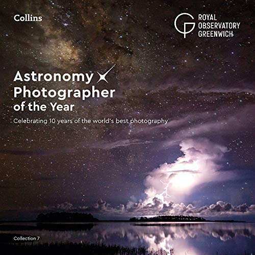 Astronomy Photographer of the Year: Collection 7: Celebrating 10 years of the world's best photography por Royal Observatory Greenwich