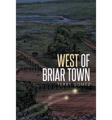 [ WEST OF BRIAR TOWN ] Gomez, Terry (AUTHOR ) Aug-22-2014 Paperback - West Briar