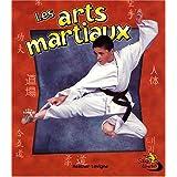 Les Arts Martiaux = Martial Arts in Action (Sans Limites)