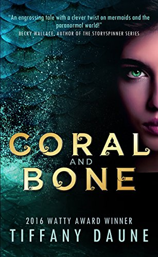 Coral and Bone (The Siren Chronicles Book 1) (English Edition) von [Daune, Tiffany]