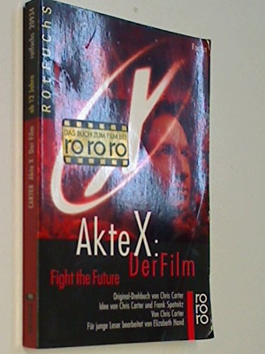 Akte X, Der Film. Roman , rororo rotfuchs 20934 ; 3499209349