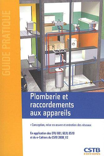Plomberie et raccordements aux appareils : Conception, mise en oeuvre et entretien des réseaux par Michel Choubry, Jean-Pierre Roberjot