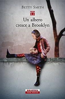 Un albero cresce a  Brooklyn (Biblioteca) di [Smith, Betty]