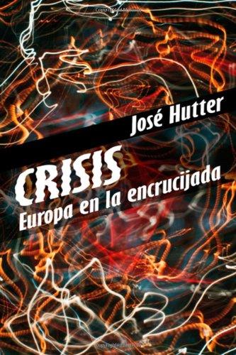Crisis: Europa en la encrucijada