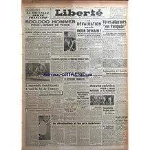 LIBERTE [No 396] du 24/12/1945 - LA NOUVELLE ARMEE FRANCAISE - LE GENERAL DE LARMINAT - VIVES ALARMES EN TURQUIE - LES CORTES ESPAGNOLES SE REUNIRONT A PARIS - LONDRES ET WASHINGTON ONT RECONNU LA REPUBLIQUE YOUGOSLAVE - L'ELECTRICITE - AUCUNE SOLUTION A MOSCOU POUR L'IRAN ET LA TURQUIE - A LA FRONTIERE POLONO- TCHEVOSLOVAQUE - LES MINES DE LA SARRE SOUS SEQUESTRE FRANCAIS - CONCENTRATION DE CHARS RUSSES AU SUD DE TEHERAN