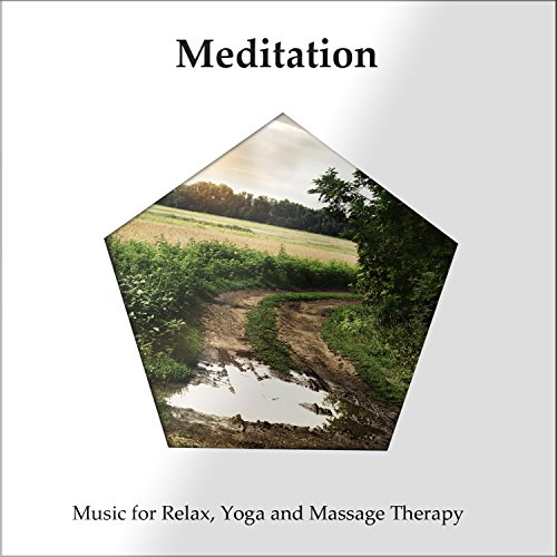 Meditation: Music for Relax, Yoga and Massage Therapy