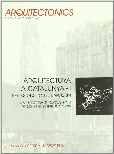 Arquitectura a Catalunya I: reflexions sobre una crisi (Arquitectònics)