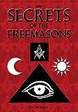 The Secrets of the Freemasons (English Edition)