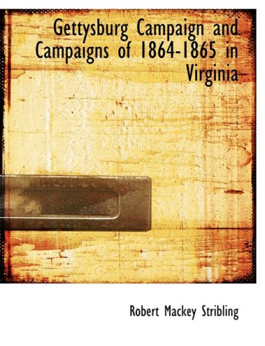 Gettysburg Campaign and Campaigns of 1864-1865 in Virginia