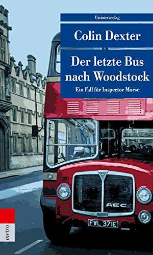 Der letzte Bus nach Woodstock: Kriminalroman. Ein Fall für Inspector Morse 1 (Unionsverlag Taschenbücher) - übersetzung Oxford Englisch