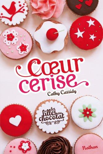 Les filles au chocolat (1) : Coeur cerise