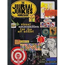 The Journal Junkies Workshop: Visual Ammunition for the Art Addict (Paperback) - Common