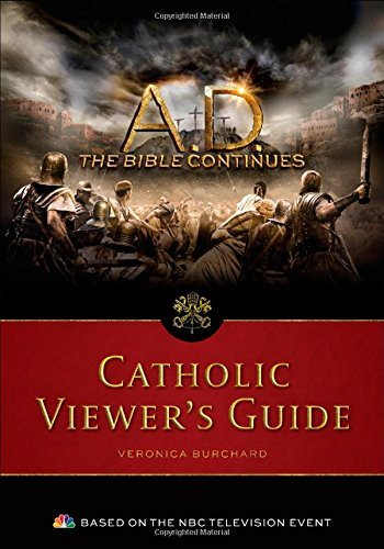 A.D. the Bible Continues: Catholic Viewer's Guide by Mike Aquilina (10-Mar-2015) Paperback
