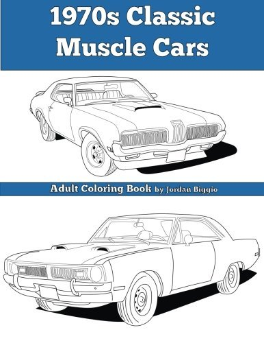 1970s Classic Muscle Cars: Adult Coloring Book by Jordan Biggio (2016-04-12)