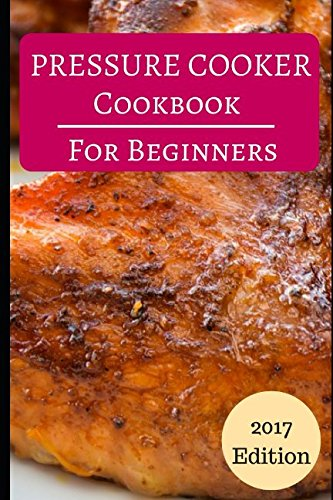 pressure-cooker-cookbook-for-beginners-delicious-and-easy-pressure-cooker-recipes-for-beginners-elec