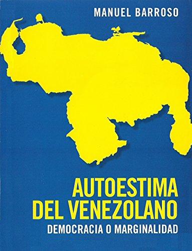 Autoestima del Venezolano: Democracio o Marginalidad por Manuel Barroso