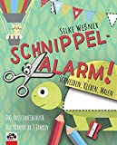 Schnippel-Alarm! Das Ausschneide-Buch für Kinder ab 3 Jahren: Bastelbuch: Schneiden, Kleben, Malen - Silke Weßner