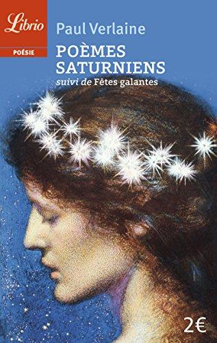 Poèmes saturniens : Suivi de Fêtes galantes