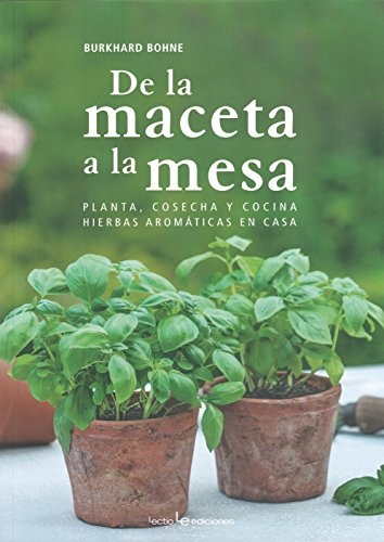 De La Maceta A La Mesa (Otros Naturaleza) por Burkhard Bohne
