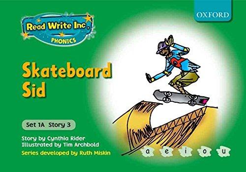 [Read Write Inc. Phonics: Fiction Set 1A (Green): Skateboard Sid] (By: Ms Cynthia Rider) [published: January, 2009]