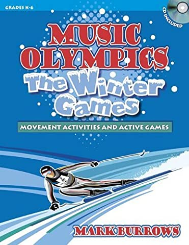 Music Olympics: The Winter Games: Movement Activities and Active Games by Mark Burrows (2010-09-01) (Heritage Music Press)