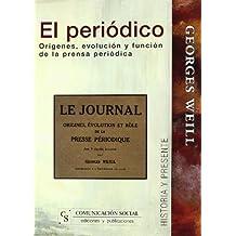 El periódico: Orígenes, evolución y función de la prensa periódica (Historia y Presente)