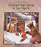 Es klopft bei Wanja in der Nacht: Bilderbuch