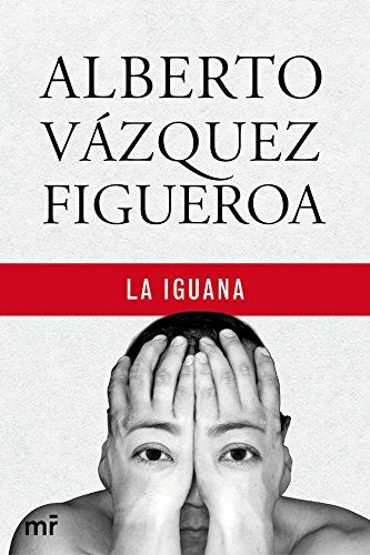 La Iguana por Alberto Vázquez-Figueroa