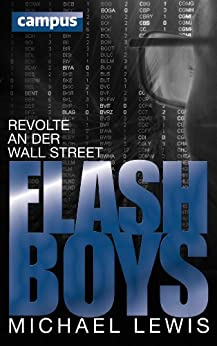 Flash Boys: Revolte an der Wall Street (German Edition With E-Book) von [Lewis, Michael]