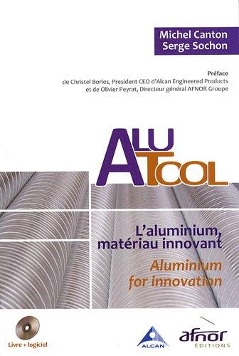 AluTool: L'aluminium, matériau innovant.- Aluminium for innovation. Avec Cd-rom.