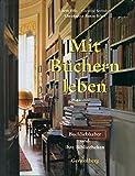 Mit Büchern leben: Buchliebhaber und ihre Bibliotheken - Estelle Ellis, Caroline Seebohm