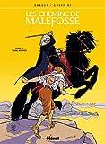 Les chemins de Malefosse, Tome 14 : Franc-routier