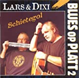 Lars & Dixi - Blues Op Platt 2 - Schietegol