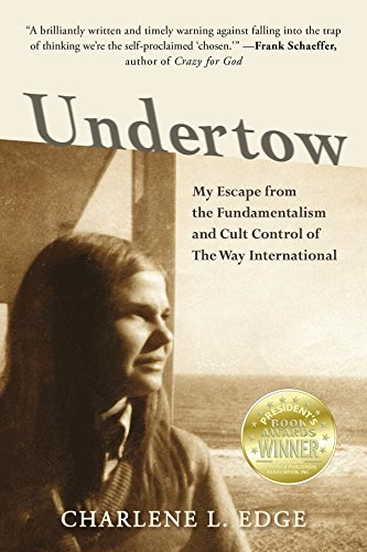 Undertow: My Escape from the Fundamentalism and Cult Control of The Way International (English Edition) por Charlene L Edge