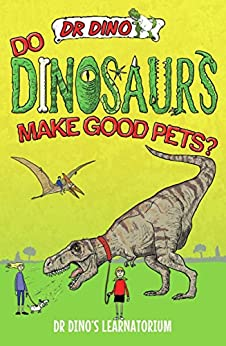Do Dinosaurs Make Good Pets? por Chris Mitchell Gratis