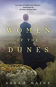 Women of the Dunes: a gorgeously sweeping novel of family secrets by [Maine, Sarah]