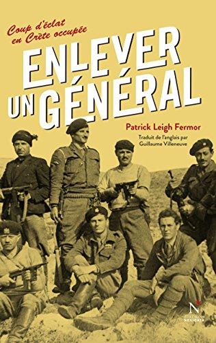 Enlever un général: Coup d'éclat en Crète occupée