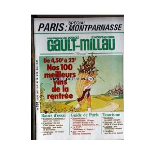 GAULT MILLAU [No 101] du 01/09/1977 - PARIS - SPECIAL MONTPARNASSE - VINS DE LA RENTREE - FROMAGE MODERNES - CARREFOUR - RECETTES - AIGUISOIRS - LE XVIEME - BORDEAUX - MORVAN - LONDRES - CARAIBES.