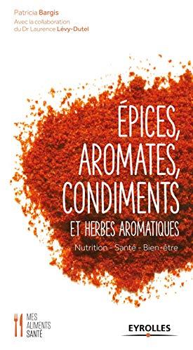 Epices, aromates, condiments et ...
