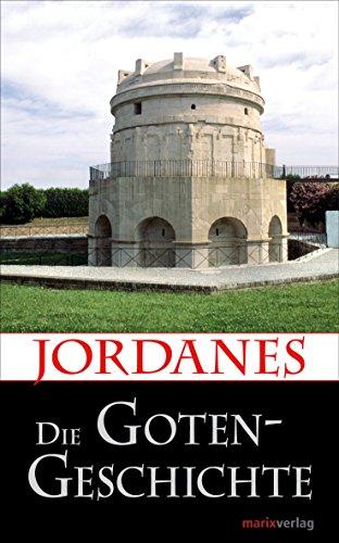 Die Gotengeschichte (Kleine historische Reihe)