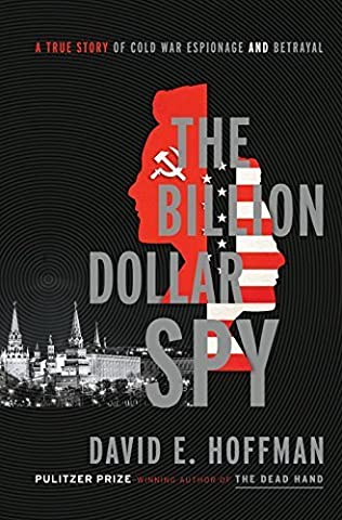 The Billion Dollar Spy: A True Story of Cold War Espionage and Betrayal (Thorndike Press Large Print Popular and Narrative Nonfiction Series) by David E. Hoffman (2015-09-16)