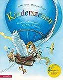Kinderszenen: Eine Geschichte zur Musik von Robert Schumann (mit CD) (Musikalisches Bilderbuch mit CD)